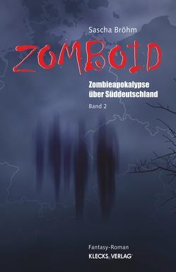 Zomboid Band 2 von Bröhm,  Sascha