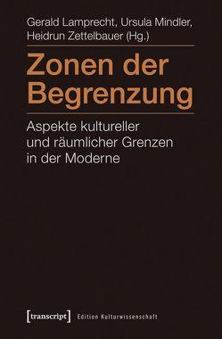 Zonen der Begrenzung von Lamprecht,  Gerald, Mindler,  Ursula, Zettelbauer,  Heidrun