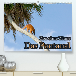Zoo ohne Zäune – Das Pantanal (Premium, hochwertiger DIN A2 Wandkalender 2020, Kunstdruck in Hochglanz) von Sobottka,  Joerg