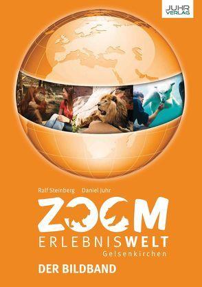 ZOOM Erlebniswelt von Juhr,  Daniel, Steinberg,  Ralf