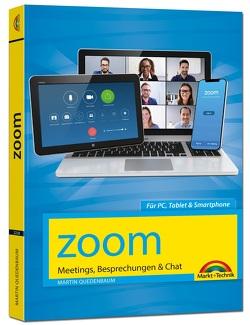 Zoom – Meetings, Besprechungen, Chat – Effizient im Team organisieren und arbeiten von Quedenbaum,  Martin