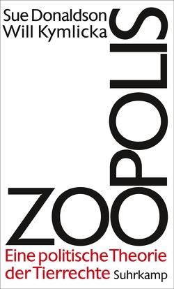 Zoopolis von Donaldson,  Sue, Kymlicka,  Will, Schulte,  Joachim