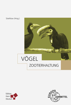 Zootierhaltung: Vögel von Strehlow,  Harro