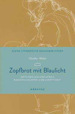 Zopfbrot mit Blaulicht von Weber,  Günther, Weber,  Rainer