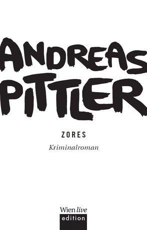 Zores von Pittler,  Andreas P.