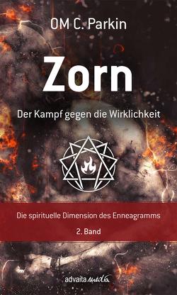 Zorn – Der Kampf gegen die Wirklichkeit von Dipl. Psych. Ulrike Porep, Dr. Rüdiger Porep, OM C. Parkin
