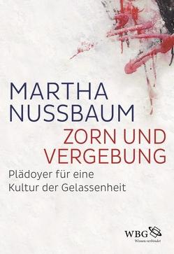 Zorn und Vergebung von Nussbaum,  Martha, Walter,  Axel