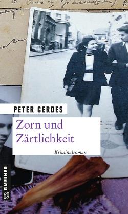 Zorn und Zärtlichkeit von Gerdes,  Peter