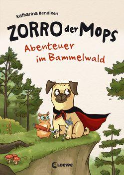 Zorro, der Mops 1 – Abenteuer im Bammelwald von Bendixen,  Katharina, Sieverding,  Carola
