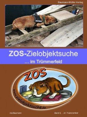 ZOS – Zielobjektsuche… im Trümmerfeld von Baumann,  Ina, Baumann,  Thomas