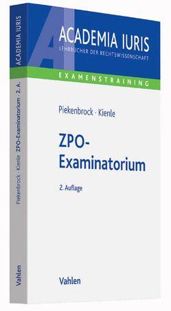 ZPO-Examinatorium von Kienle,  Florian, Piekenbrock,  Andreas