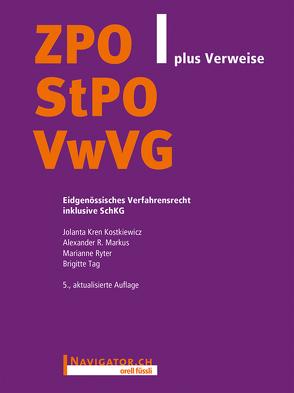 ZPO/StPO/VwVG plus Verweise von Kostkiewicz,  Jolanta Kren, Markus,  Alexander R., Ryter,  Marianne, Tag,  Brigitte