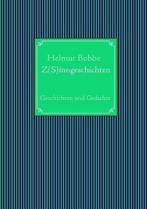 Z(S)inngeschichten von Bobbe,  Helmut