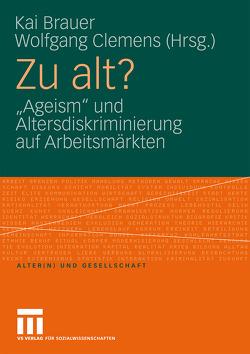 Zu alt? von Brauer,  Kai, Clemens,  Wolfgang