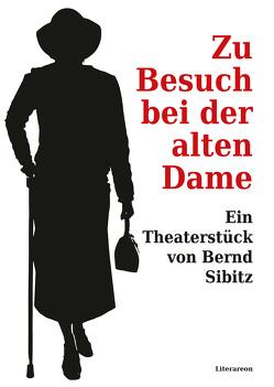 Zu Besuch bei der alten Dame von Sibitz,  Bernd, Turrini,  Peter