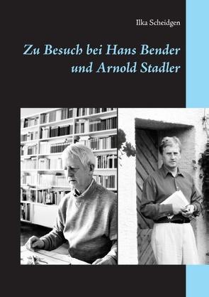 Zu Besuch bei Hans Bender und Arnold Stadler von Scheidgen,  Ilka