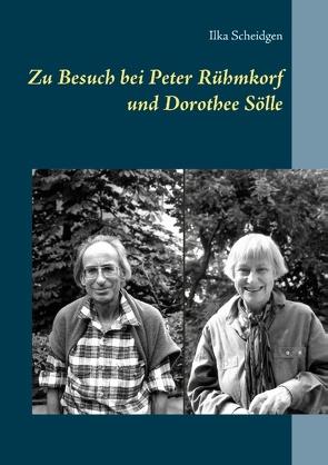 Zu Besuch bei Peter Rühmkorf und Dorothee Sölle von Scheidgen,  Ilka
