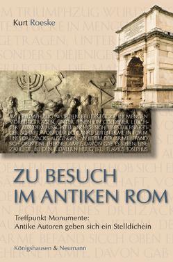 Zu Besuch im antiken Rom von Roeske,  Kurt