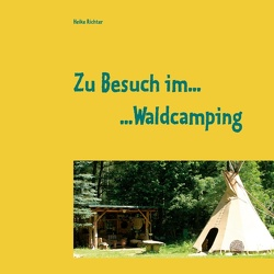Zu Besuch im Waldcamping von Richter,  Heike