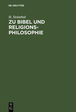 Zu Bibel und Religionsphilosophie von Steinthal,  H