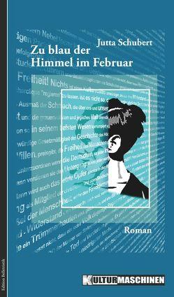 Zu blau der Himmel im Februar von Becker,  Andreas, Schubert,  Jutta