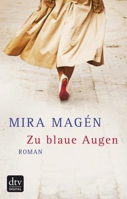 Zu blaue Augen von Birkenhauer,  Anne, Magén,  Mira