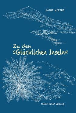 """Zu den """"Glücklichen Inseln"""" von Helmut Seibt, Miethe,  Käthe, Ulbricht,  Anke"""