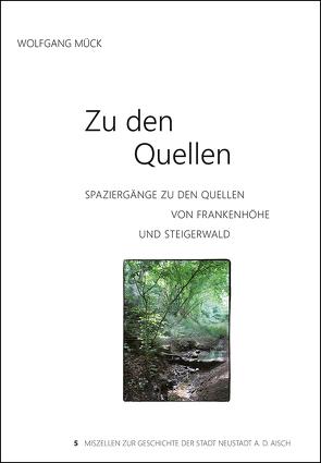 Zu den Quellen – Spaziergänge zu den Quellen von Frankenhöhe und Steigerwald von Mück,  Wolfgang