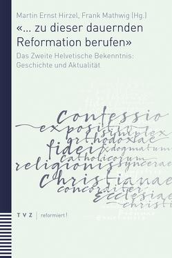 «… zu dieser dauernden Reformation berufen» von Hirzel,  Martin Ernst, Mathwig,  Frank