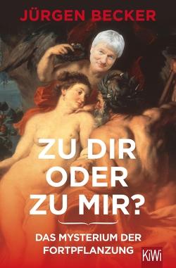 Zu dir oder zu mir? von Becker Jürgen, Jacobs,  Dietmar, Stankowski,  Martin