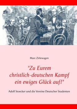 """""""Zu Eurem christlich-deutschen Kampf ein ewiges Glück auf!"""" von Zirlewagen,  Marc"""