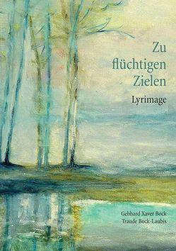 Zu flüchtigen Zielen von Bock,  Gebhard Xaver, Bock-Laubis,  Traude