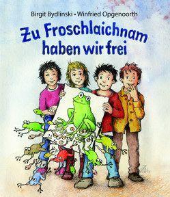 Zu Froschlaichnam haben wir frei von Bydlinski,  Birgit, Opgenoorth,  Winfried