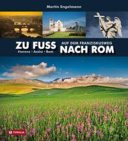 Zu Fuß nach Rom von Engelmann,  Martin, Stiefmüller,  Anna-Maria