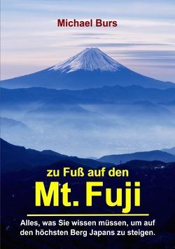 Zu Fuß auf den Mt. Fuji von Burs,  Michael, Yamafuji,  Satomi