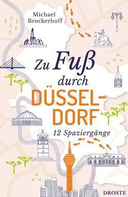 Zu Fuß durch Düsseldorf von Brockerhoff,  Michael