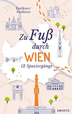 Zu Fuß durch Wien von Faulkner,  Jennifer, Faulkner,  Rosemary