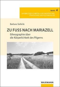 Zu Fuß nach Mariazell von Sieferle,  Barbara
