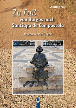 Zu Fuß von Burgos nach Santiago de Compostela von Hille,  Christoph, Nooteboom,  Cees