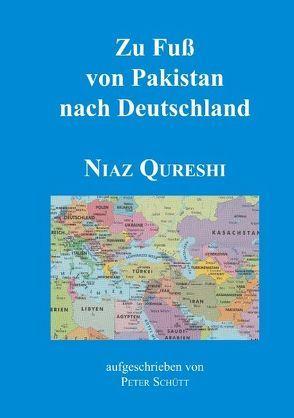 Zu Fuß von Pakistan nach Deutschland von Qureshi,  Niaz