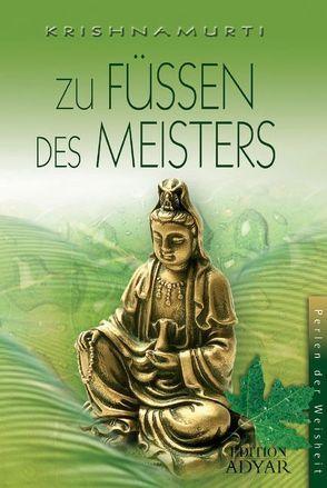 Zu Füssen des Meisters von Krishnamurti,  Jiddu