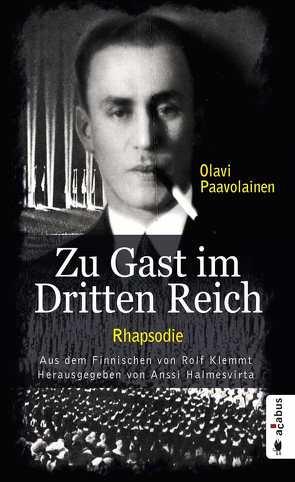 Zu Gast im Dritten Reich 1936. Rhapsodie von Halmesvirta,  Anssi, Klemmt,  Rolf, Paavolainen,  Olavi