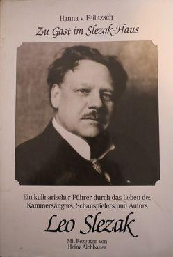 Zu Gast im Slezak-Haus von Aichbauer,  Heinz, Feilitzsch,  Hanna von