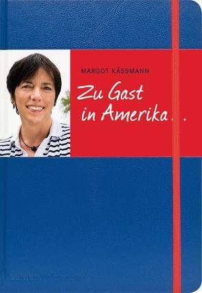 Zu Gast in Amerika … von Käßmann,  Margot
