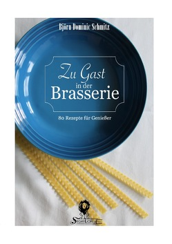 Zu Gast in der Brasserie von Greber,  Sebastian, Schmitz,  Björn Dominic