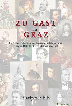 Zu Gast in Graz von Elis,  Karlpeter, Nagl,  Siegfried