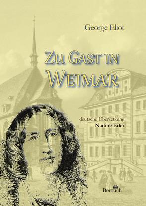 Zu Gast in Weimar von Eliot,  George, Erler,  Nadine