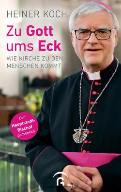 Zu Gott um's Eck von Koch,  Heiner