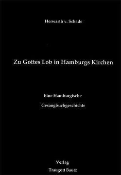 Zu Gottes Lob in Hamburgs Kirchen von Gülzow,  Henneke, Jepsen,  Maria, Lohse,  Bernhard, Mager,  Inge, Schade,  Herwarth von