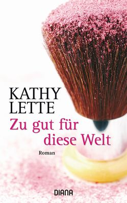 Zu gut für diese Welt von Keen,  Ruth, Lette,  Kathy